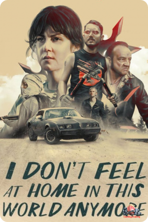 I Don't Feel At Home In This World Anymore. Qualité HDRip | FRENCH
